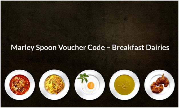 Marley Spoon Voucher Code – Breakfast Dairies